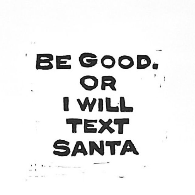 Be Good. Or I will Text Santa
